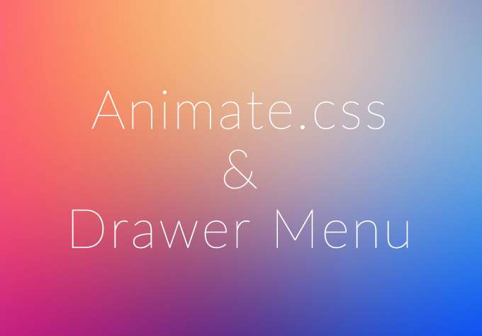 【Web制作メモ】Animate.css とドロワーメニュー